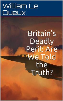 Britain's Deadly Peril / Are We Told the Truth?