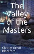 The Valley of the Masters