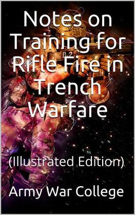 Notes on Training for Rifle Fire in Trench Warfare