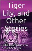Tiger Lily and Other Stories