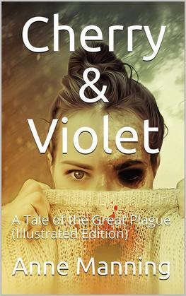 Cherry & Violet / A Tale of the Great Plague