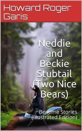 Neddie and Beckie Stubtail (Two Nice Bears) / Bedtime Stories