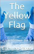 The Yellow Flag, Volume 1 (of 3) / A Novel