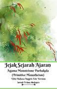 Jejak Sejarah Ajaran Agama Monoteisme Purbakala (Primitive Monotheism) Edisi Bahasa Inggris Lite Version