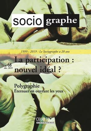 Le Sociographe n°68. La participation : un nouvel idéal ? 2000 - 2020 : Le Sociographe a 20 ans. Numéro spécial.