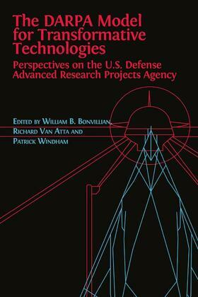 The DARPA Model for Transformative Technologies: Perspectives on the U.S. Defense Advanced Research Projects Agency