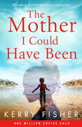 The Mother I Could Have Been