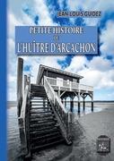 Petite Histoire de l'Huître d'Arcachon