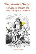 The Waning Sword: Conversion Imagery and Celestial Myth in Beowulf