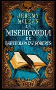 La Misericordia De Bartholomew Roberts