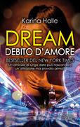 Dream. Debito d'amore