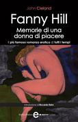 Fanny Hill. Memorie di una donna di piacere. Il più famoso romanzo erotico di tutti i tempi