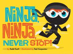 Ninja, Ninja, Never Stop!