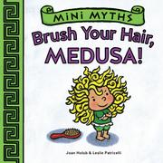 Brush Your Hair, Medusa! (Mini Myths)