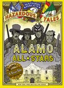 Alamo All-Stars (Nathan Hale's Hazardous Tales #6)