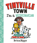 I'm a Veterinarian (A Tinyville Town Book)