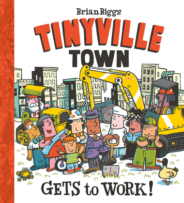 Gets to Work! (A Tinyville Town Book)