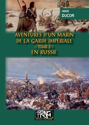 Aventures d'un Marin de la Garde impériale ( Tome 2 : en Russie)
