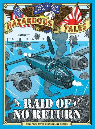 Raid of No Return (Nathan Hale's Hazardous Tales #7)