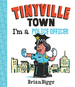I'm a Police Officer (A Tinyville Town Book)