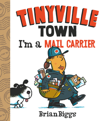 I'm a Mail Carrier (A Tinyville Town Book)