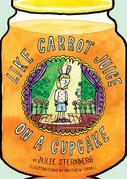 Like Carrot Juice on a Cupcake