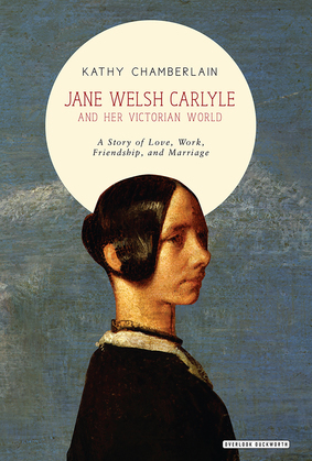 Jane Welsh Carlyle and Her Victorian World