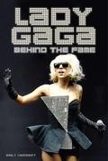 Lady Gaga: Behind the Fame