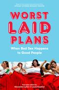 Worst Laid Plans