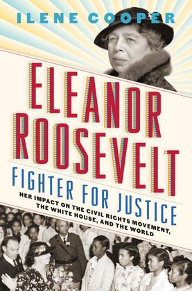Eleanor Roosevelt, Fighter for Justice