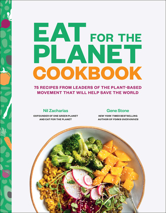 Eat for the Planet Cookbook