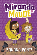 Banana Pants! (Miranda and Maude #2)