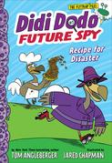 Didi Dodo, Future Spy: Recipe for Disaster (Didi Dodo, Future Spy #1)