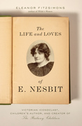 The Life and Loves of E. Nesbit