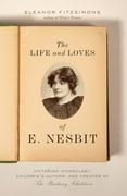 The Life and Loves of E. Nesbit