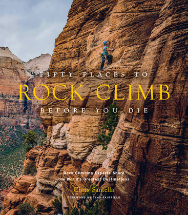 Fifty Places to Rock Climb Before You Die