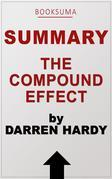 Summary of The Compound Effect by Darren Hardy