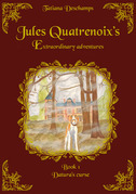 Jules Quatrenoix's extraordinary adventures - Book 1