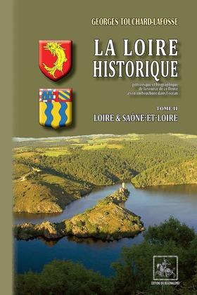 La Loire historique (Tome 2 : Loire & Saône-et-Loire)