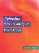 Aphrodite Mœurs antiques (érotique)