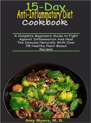 15-Day Anti-Inflammatory Diet Cookbook