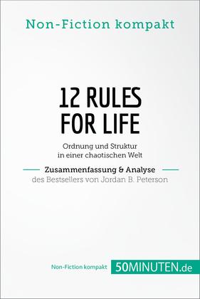 12 Rules For Life. Zusammenfassung & Analyse des Bestsellers von Jordan B. Peterson