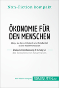 Ökonomie für den Menschen. Zusammenfassung & Analyse des Bestsellers von Amartya Sen