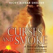 Curses and Smoke - A Novel of Pompeii
