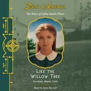 Dear America: Like the Willow Tree