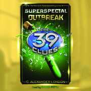 39 Clues, The: Superspecial, Book 1: Outbreak