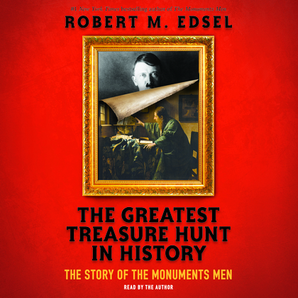Greatest Treasure Hunt in History, The: The Story of the Monuments Men