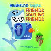 Misunderstood Shark: Friends Don't Eat Friends (Digital Audio Library Edition)