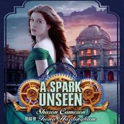 Spark Unseen, A