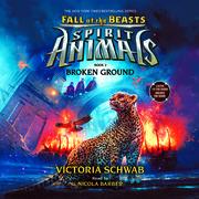 Spirit Animals: Fall of the Beasts, Book #2: Broken Ground